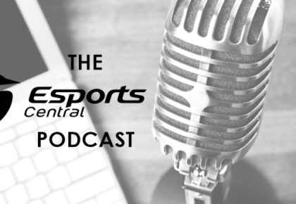 The Esports Central Podcast: Episode 021