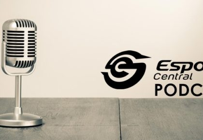 The Esports Central Podcast: Episode 054