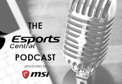 The Esports Central Podcast: Episode 031