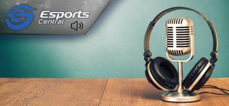 The Esports Central Podcast: Episode 064