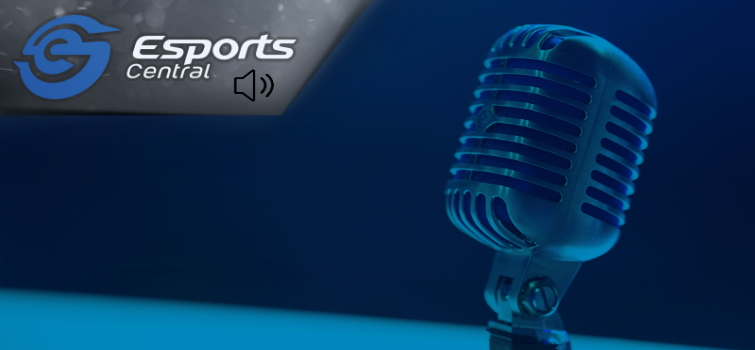 The Esports Central Podcast: Episode 063