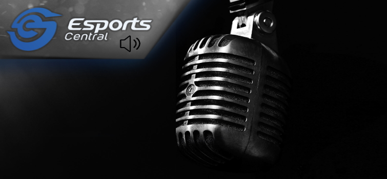 The Esports Central Podcast: Episode 061