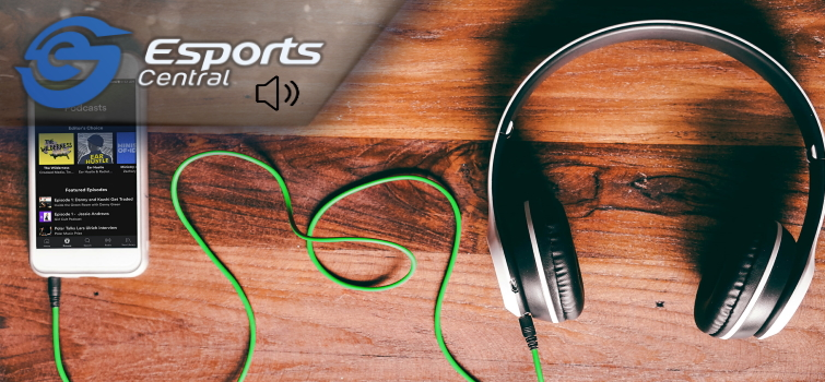 The Esports Central Podcast: Episode 062