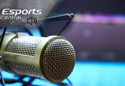 The Esports Central Podcast: Episode 071